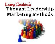 Larry Genkin's Thought Leadership Marketing Method (R)