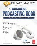 Podcast Academy, The Business Podcasting Book, book cover