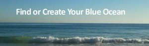 Find or Create Your Blue Ocean