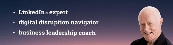 Des Walsh - LinkedIn expert, digital disruption navigator, business leadership coach