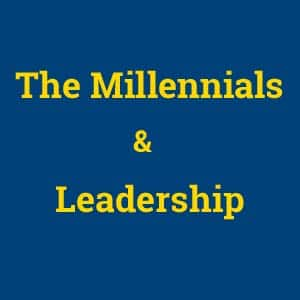 Millennials and Leadership [Podcast]