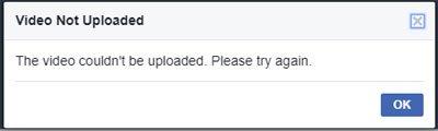 Facebook error message video not uploaded